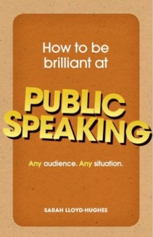 How to be Brilliant at Public Speaking Any Audience. Any Situation
