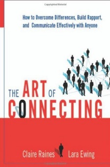The Art of Connecting How to Overcome Differences, Build Rapport, and Communicate Effectively with Anyone